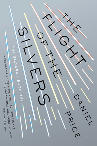 The Flight of the Silvers (Silvers #1)