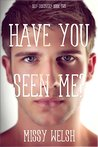 Have You Seen Me? by Missy Welsh
