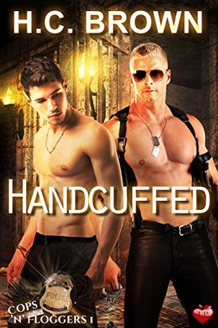 Handcuffed (Cops 'n' Floggers Book 1)