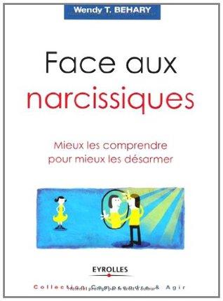 Face aux narcissiques : Mieux les comprendre pour mieux les désarmer (Comprendre & Agir)
