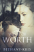 Waste of Worth (DeLuca Duet, #1) by Bethany-Kris