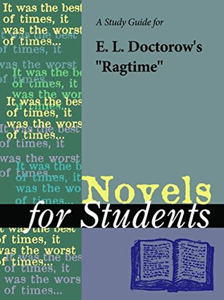 """A Study Guide for E.L. Doctorow's """"Ragtime"""" (Novels for Students)"""
