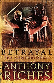 Betrayal (The Centurions, #1) par Anthony Riches