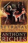 Betrayal (The Centurions #1)