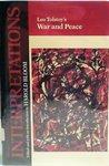 Leo Tolstoy's War and Peace (Bloom's Modern Critical Interpretations)