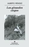 Los girasoles ciegos by Alberto Méndez