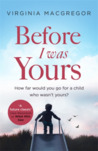 Before I Was Yours: How far would you go for a child who wasn't yours?