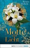 Motte und Licht by Renee Ahdieh