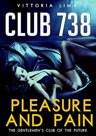 Club 738 - Pleasure and Pain