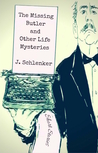 The Missing Butler and Other Life Mysteries by J. Schlenker