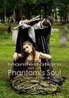 Manifestations of a Phantom's Soul, volume 4