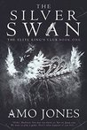 The Silver Swan (The Elite Kings Club, #1)