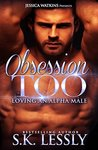 Obsession Too: Loving An Alpha Male Series #5