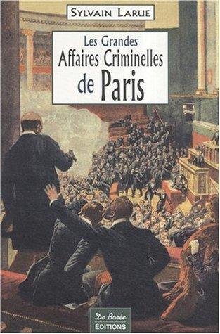 Paris Grandes Affaires Criminelles