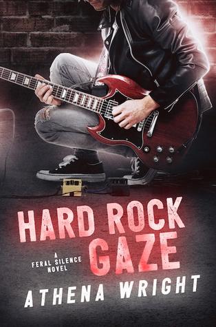 Hard Rock Gaze (Feral Silence #1)