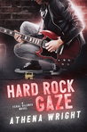 Hard Rock Gaze (Feral Silence #1)