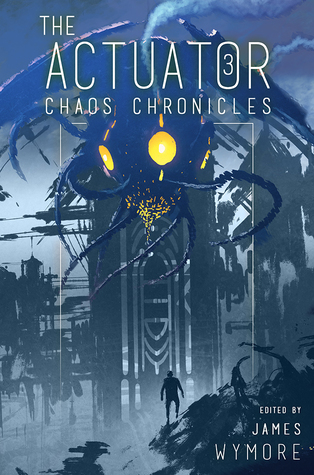Chaos Chronicles (The Actuator, #3)