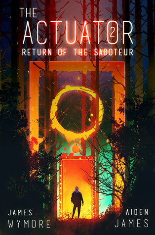 Return of the Saboteur (The Actuator, #2)