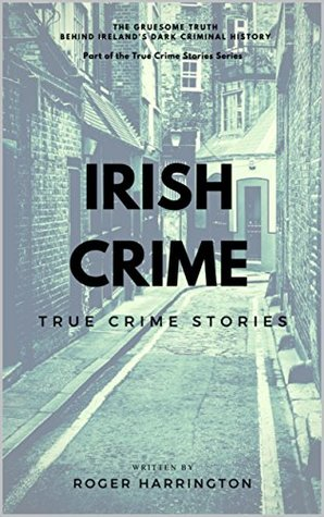 Irish Crime: True Crime Stories