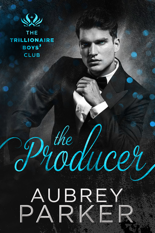 The Producer (Trillionaire Boys' Club, #3)