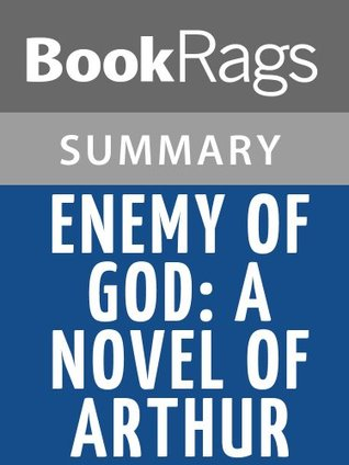 Enemy of God: A Novel of Arthur by Bernard Cornwell Summary & Study Guide
