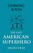 The Last American Superhero by Nicole Field