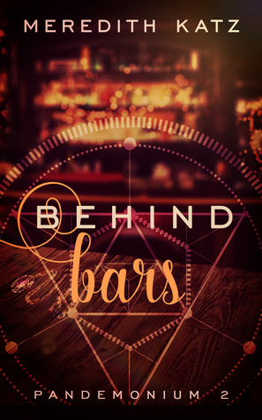Recent Release Review: Behind Bars (Pandemonium #2) by Meredith Katz