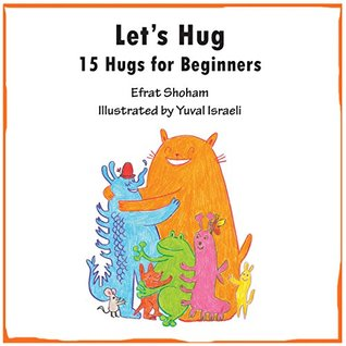 Let's Hug: 15 Hugs for Beginners