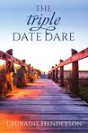 The Triple-Date Dare by Lauraine Henderson
