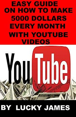 Easy guide on how to make 5000 dollars every month with youtube videos
