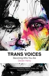 Trans Voices by Declan Henry