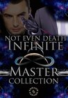 Not Even Death: Infinite Master Collection (Complete series Book 5)