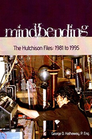Mindbending: The Hutchison Files: 1981 to 1995