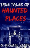 True Tales of Haunted Places