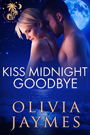 Kiss Midnight Goodbye (Midnight Blue Beach Trilogy, #3)