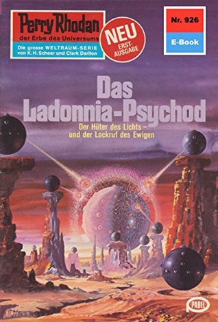 "Perry Rhodan 926: Das Ladonnia-Psychod (Heftroman): Perry Rhodan-Zyklus ""Die kosmischen Burgen"""