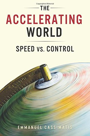 The Accelerating World: Speed vs. Control