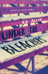 Under the Bleachers (a Novel)