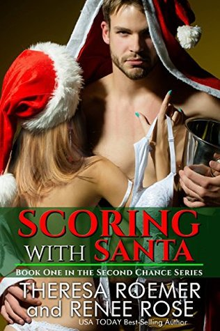 Scoring with Santa by Theresa Roemer, Renee Rose