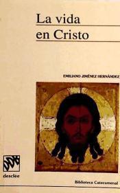 La vida en Cristo : dimensiones fundamentales de la moral cristiana