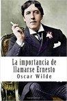 La importancia de llamarse Ernesto by Oscar Wilde