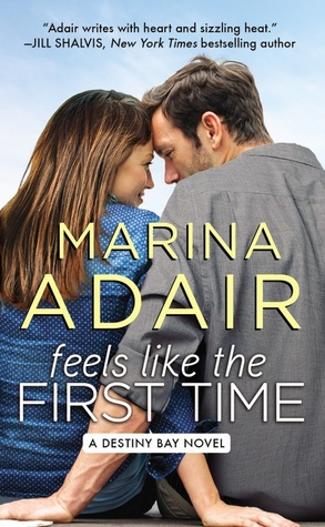 ARC Review: Feels Like the First Time (Destiny Bay #2) by Marina Adair