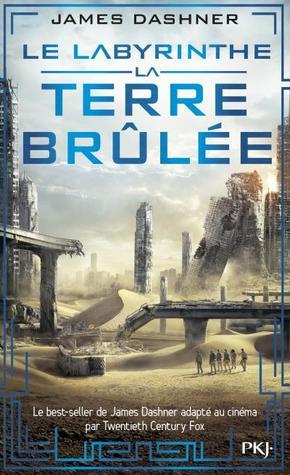 La Terre Brûlée (Maze Runner, #2) por James Dashner