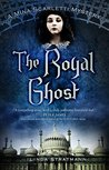 The Royal Ghost (Mina Scarletti Mystery #2)