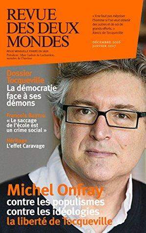revue-des-deux-mondes-dcembre-2016-tocqueville-la-dmocratie-face--ses-dmons