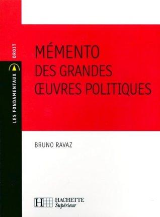 Mémento des grandes oeuvres politiques (Les Fondamentaux Droit-Sciences Politiques t. 124)