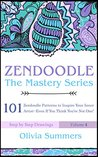 Zendoodle: 101 Zendoodle Patterns to Inspire Your Inner Artist--Even if You Think You're Not One!