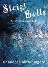 Sleigh Bells: A Tiny Christmas Tale