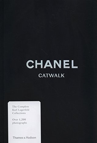 Chanel Catwalk: The Complete Karl Lagerfeld Collections