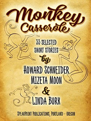 Monkey Casserole: 33 Selected Short Stories